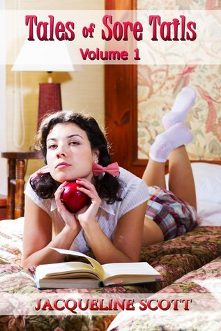 Tales of Sore Tails - Volume 1  by  Jacqueline Scott