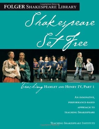 Teaching Hamlet and Henry IV, Part 1: Shakespeare Set Free  by  Peggy OBrien