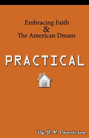 Practical: Embracing Faith and the American Dream J.N. Charleson