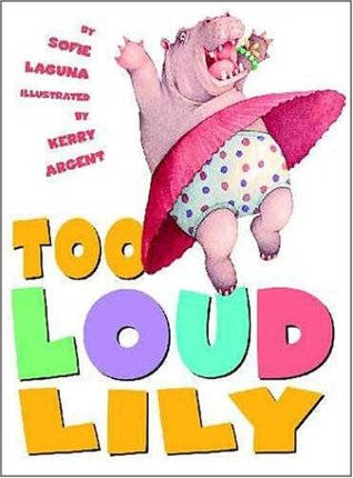 Too Loud Lily Sofie Laguna