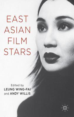 East Asian Film Stars  by  Andy Willis