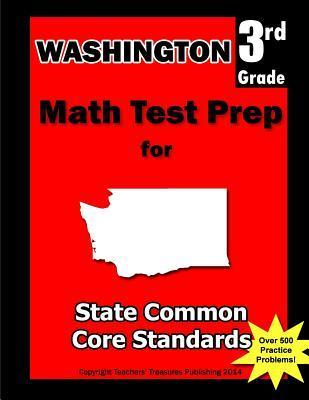 Washington 3rd Grade Math Test Prep: Common Core Learning Standards  by  Teachers Treasures