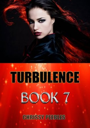 Turbulence - Book 7 (Trapped In The Hollow Earth Novelette, #7)  by  Chrissy Peebles
