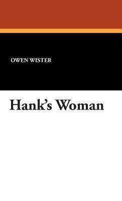 Hanks Woman  by  Owen Wister