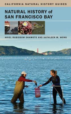 Natural History of San Francisco Bay Ariel Rubissow Okamoto