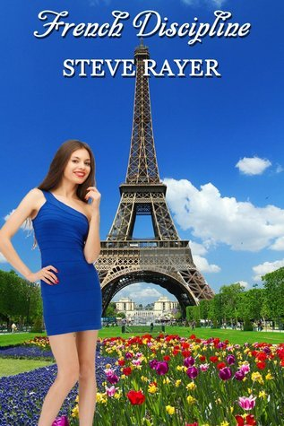 French Discipline (Educating Judith series)  by  Steve Rayer