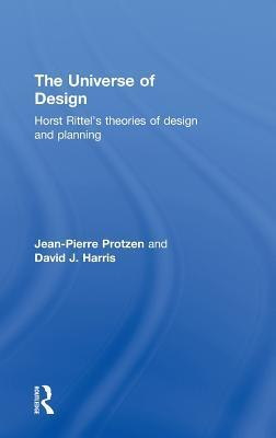 The Universe of Design: Horst Rittels Theories of Design and Planning  by  Jean-Pierre Protzen