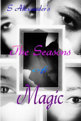 The Seasons of Magic  by  S. Alexander