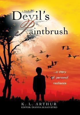 Devils Paintbrush: Ones Past Doesnt Predetermine Ones Future  by  K.L. Arthur