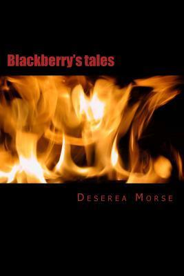 Blackberrys Tales  by  Deserea Morse