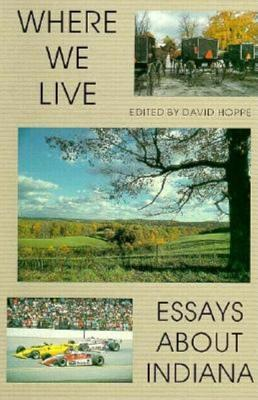 Where We Live: Essays about Indiana  by  David Hoppe