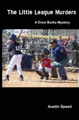 The Little League Murders  by  Austin Speed