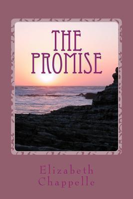 The Promise Elizabeth Chappelle