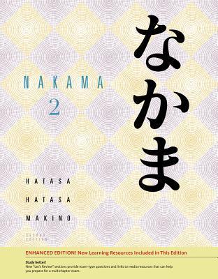 Nakama 2: Enhanced Edition: Intermediate Japanese: Communication, Culture, Context  by  Yukiko Abe Hatasa