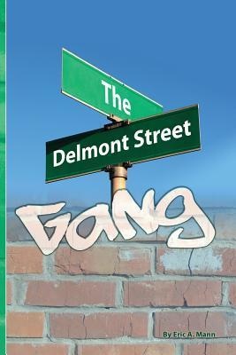 The Delmont Street Gang Eric A. Mann