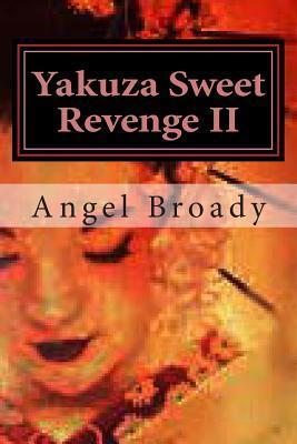 Yakuza Sweet Revenge II: Sealed of Fate  by  Angel S. Broady