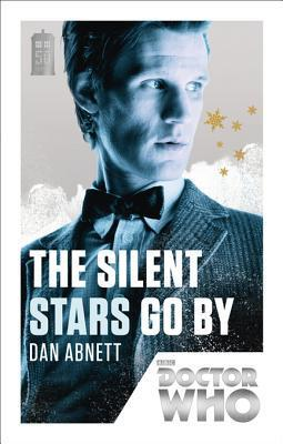 Doctor Who: The Silent Stars Go By: 50th Anniversary Edition Dan Abnett