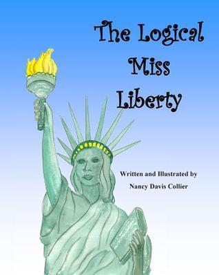 The Logical Miss Liberty  by  Nancy Davis Collier