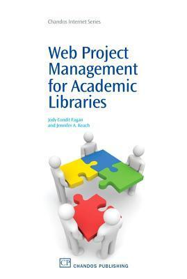 Web Project Management for Academic Libraries Jody Condit Fagan