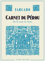 Carnet du Pérou  by  Fabrice Caro