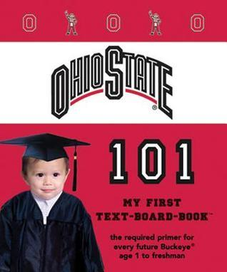 The Ohio State University 101: My First Text-Board-Book Brad M. Epstein