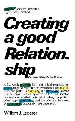 Creating a Good Relationship William J. Lederer