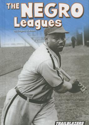 The Negro Leagues  by  Gregory N. Peters