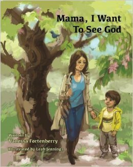 Mama, I Want to See God  by  Vanessa Fortenberry