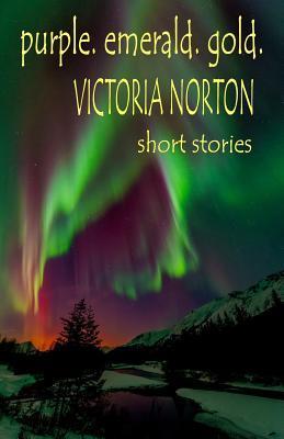 Purple. Emerald. Gold. Victoria Norton