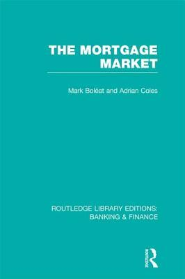 Mortgage Market (Rle Banking & Finance): Theory and Practice of Housing Finance  by  Mark J. Boleat