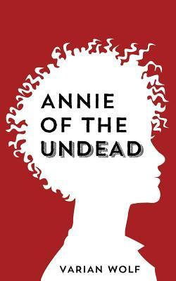 Annie of the Undead  by  Varian Wolf