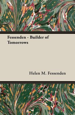 Fessenden, Builder Of Tomorrows Helen M. Fessenden