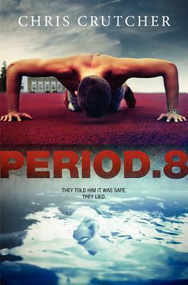 Period 8 Chris Crutcher