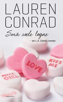 Små søde løgne (L.A. Candy, #2)  by  Lauren Conrad