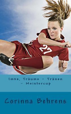 Imke, Traume - Tranen - Meistercup  by  Corinna Behrens