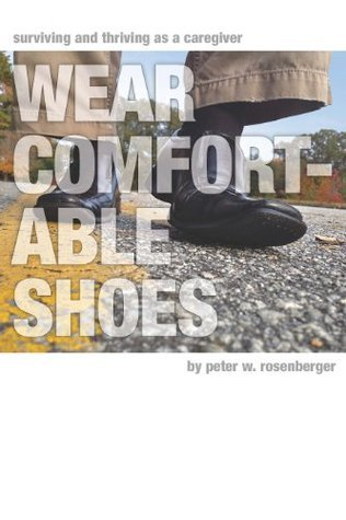 Wear Comfortable Shoes Peter W. Rosenberger