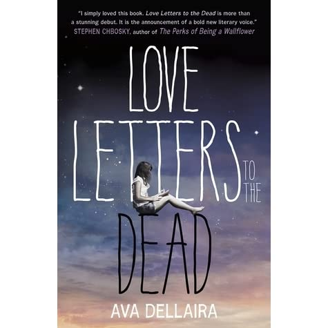 love letters to the dead letters to the dead by dellaira reviews 1486