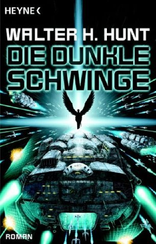 Die dunkle Schwinge  (The Dark Wing Series, #1) Walter H. Hunt