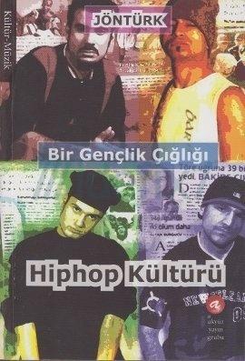 Bir Gençlik Çığlığı Hiphop Kültürü  by  Jöntürk