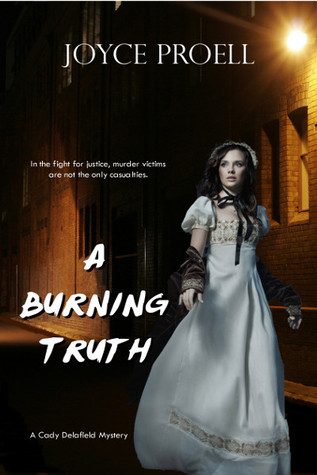 A Burning Truth (Cady Delafield, #2) Joyce Proell