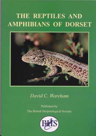 The Reptiles And Amphibians Of Dorset  by  David C. Wareham