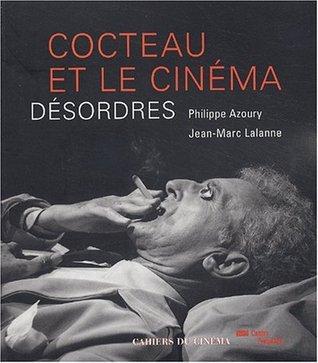 Cocteau et le Cinéma : Désordres  by  Philippe Azoury