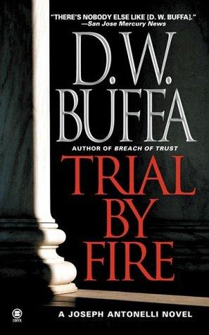 Trial By Fire D.W. Buffa