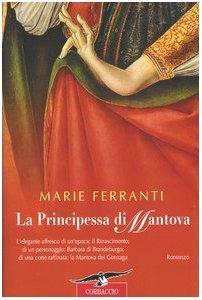 La principessa di Mantova  by  Marie Ferranti