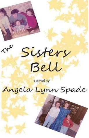 The Sisters Bell  by  Angela Lynn Spade