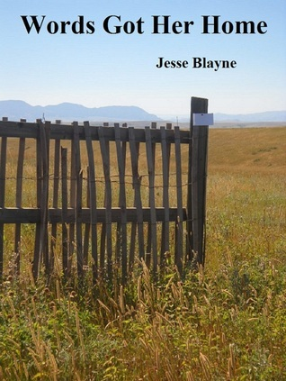 Words Got Her Home Jesse Blayne