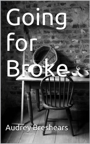 Going for Broke  by  Audrey Breshears