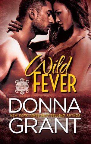 Wild Fever (Chiasson, Book 1) Donna Grant
