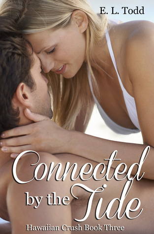 Connected  by  the Tide (Hawaiian Crush #3) by E.L. Todd