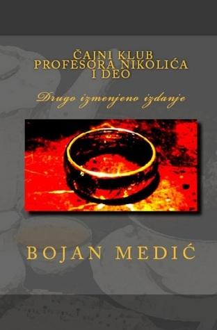 Čajni klub profesora Nikolića - I deo Bojan Medić